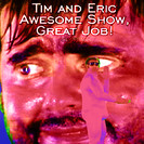 Tim and Eric Awesome Show, Great Job!: Missing